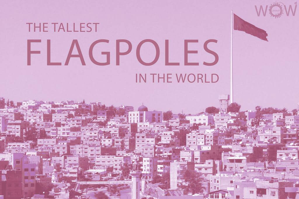 The 12 Tallest Flagpoles In The World