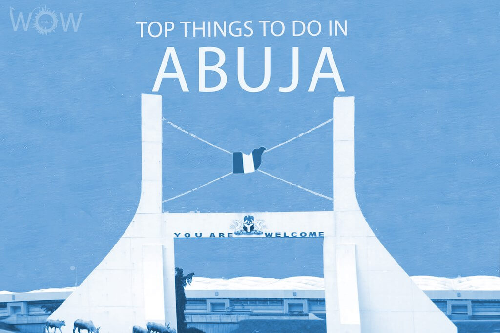 Top 12 Things To Do In Abuja