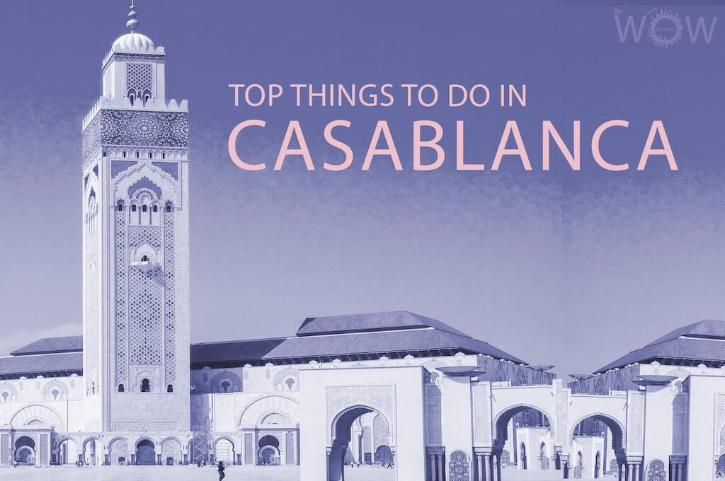 Top 12 Things To Do In Casablanca
