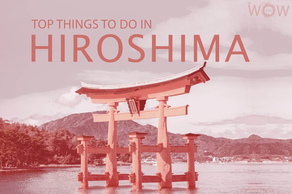 Top 12 Things To Do In Hiroshima