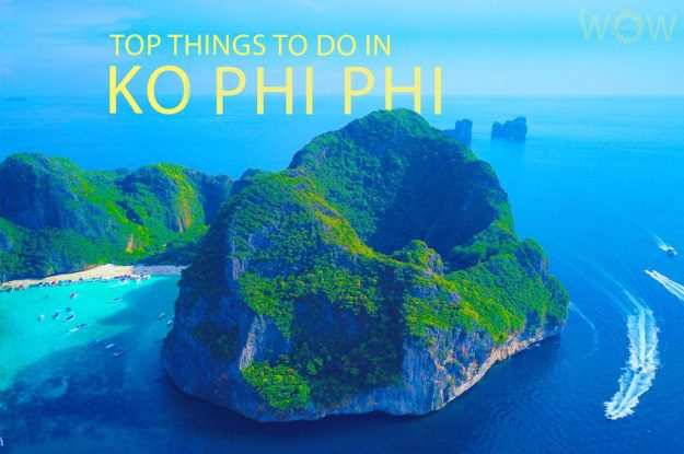 Top 12 Things To Do In Ko Phi Phi