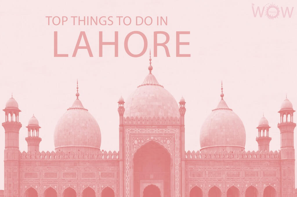 Top 12 Things To Do In Lahore