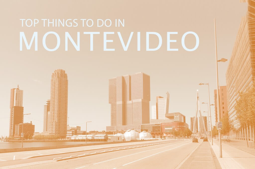 Top 12 Things To Do In Montevideo