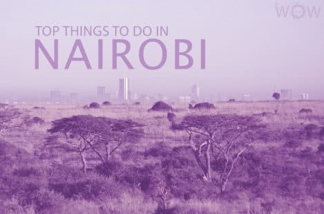 Top 12 Things To Do In Nairobi