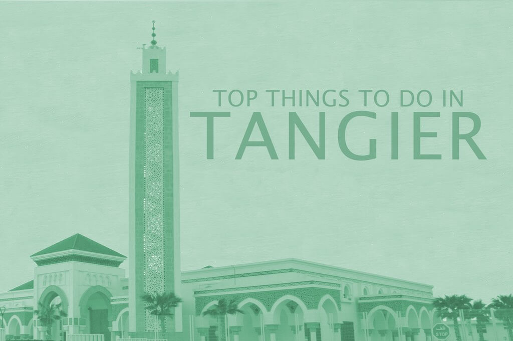 Top 12 Things To Do In Tangier