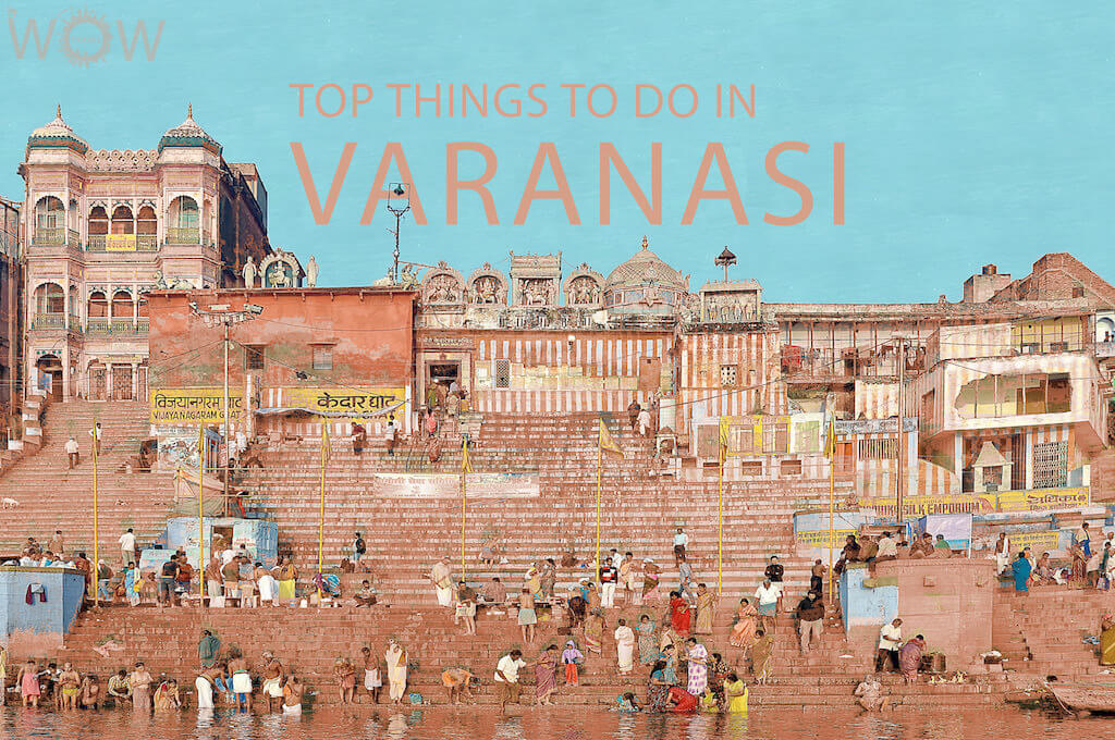 Top 12 Things To Do In Varanasi
