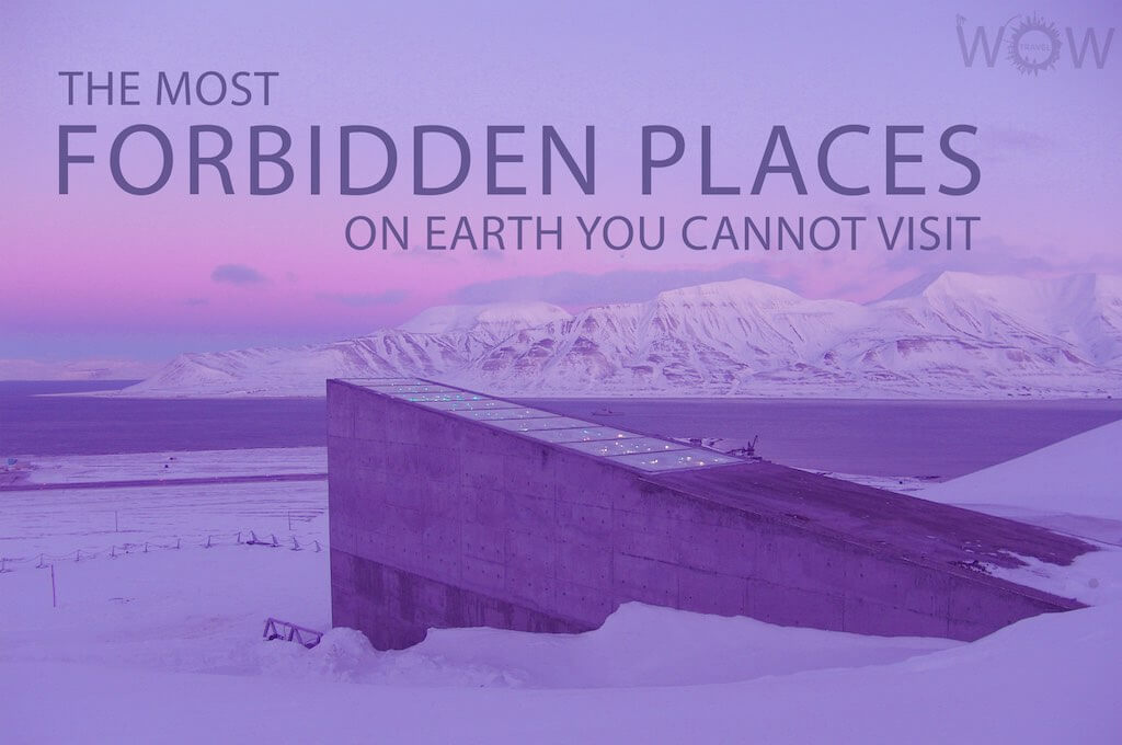 12 Most Forbidden Places On Earth You Cannot Visit