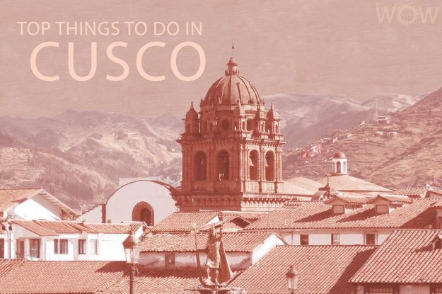 Top 12 Things To Do In Cusco