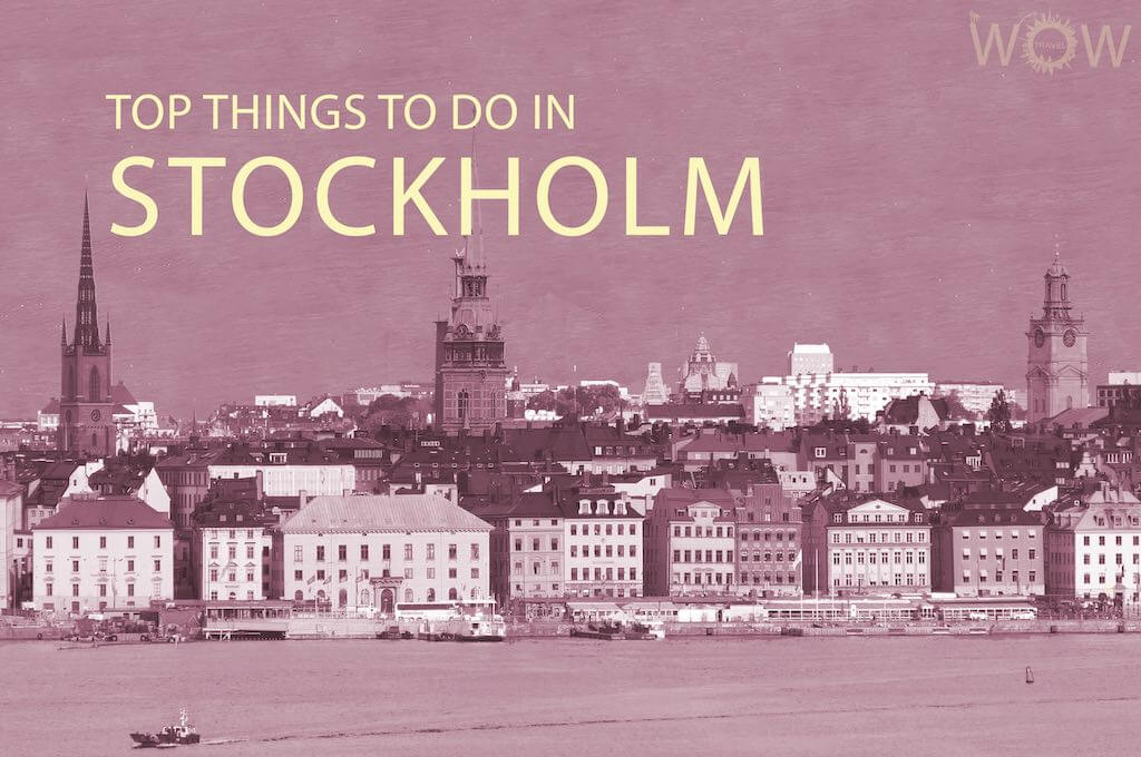 Top 12 Things To Do In Stockholm