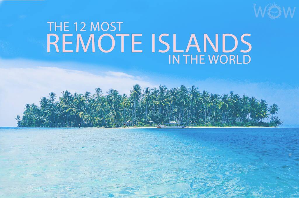The 12 Most Remote Islands In The World