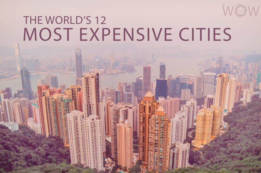 The World's 12 Most Expensive Cities