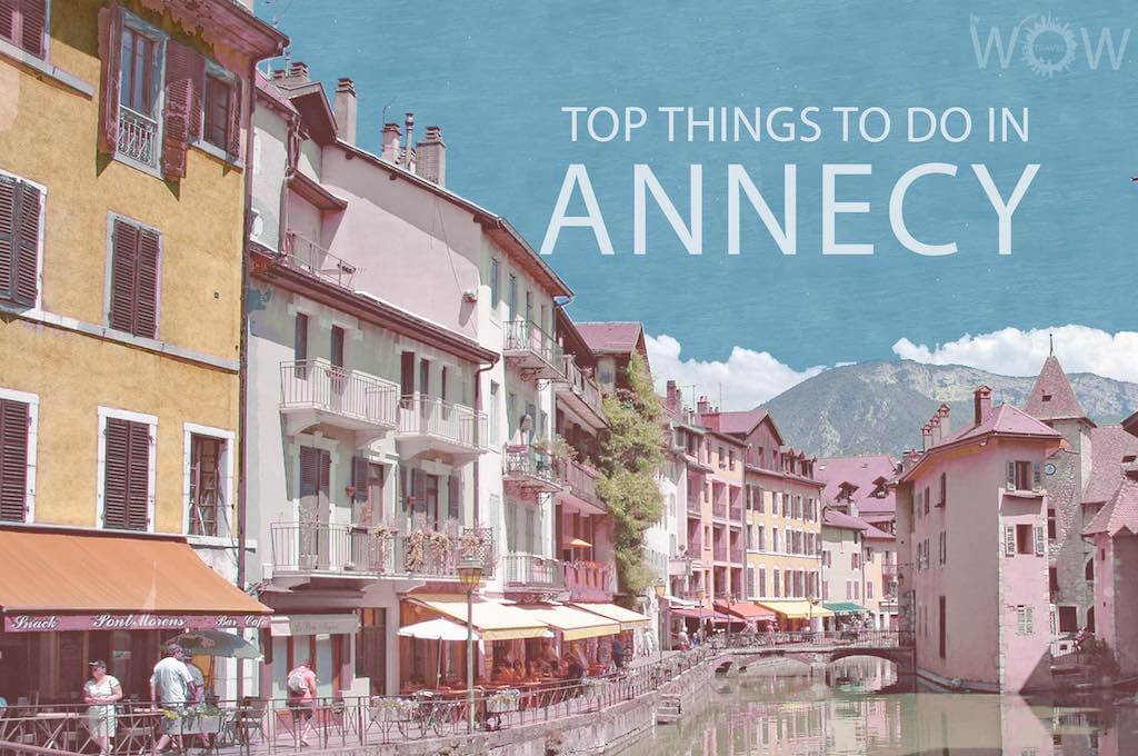 Top 11 Things To Do In Annecy