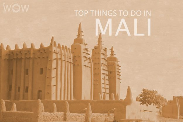 Top 11 Things To Do In Mali