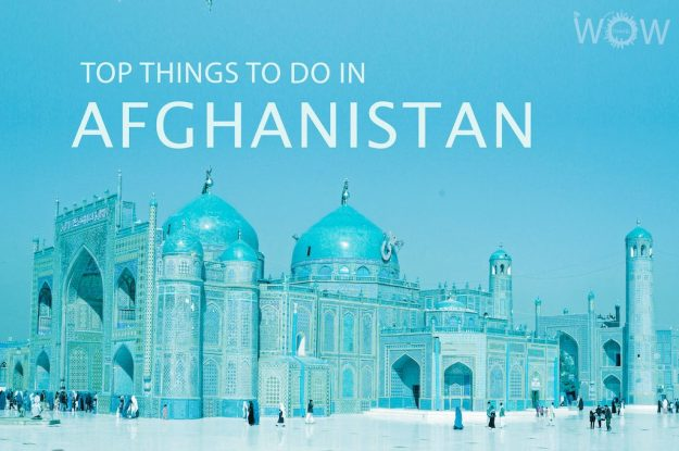 Top 12 Things To Do In Afghanistan