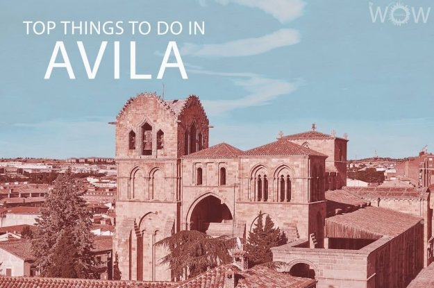 Top 12 Things To Do In Avila
