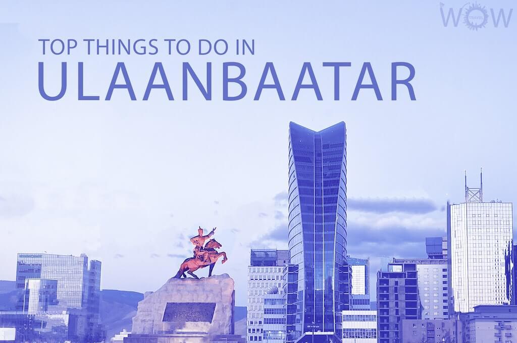 Top 12 Things To Do In Ulaanbaatar