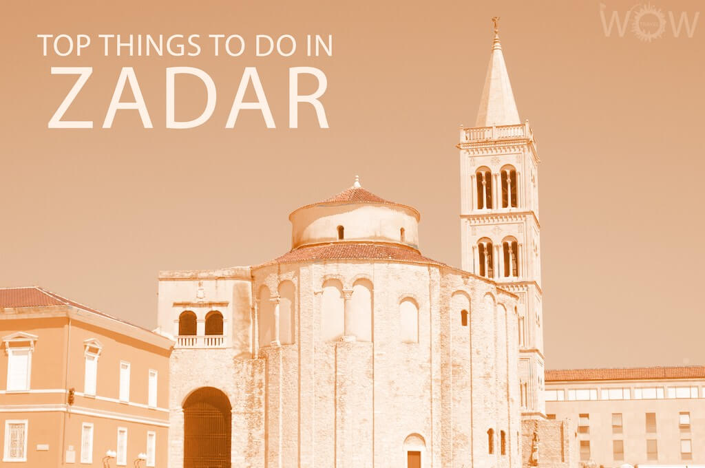 Top 12 Things To Do In Zadar