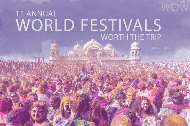 11 Annual World Festivals Worth The Trip