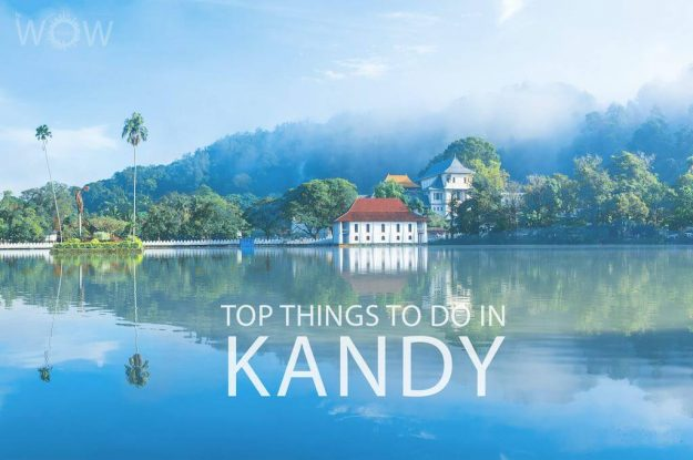 Top 10 Things To Do In Kandy