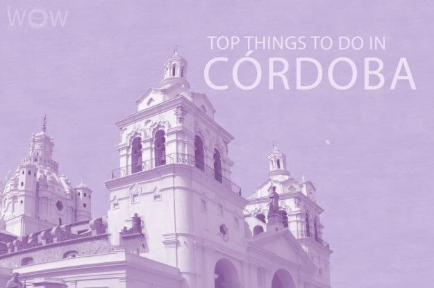 Top 11 Things To Do In Córdoba