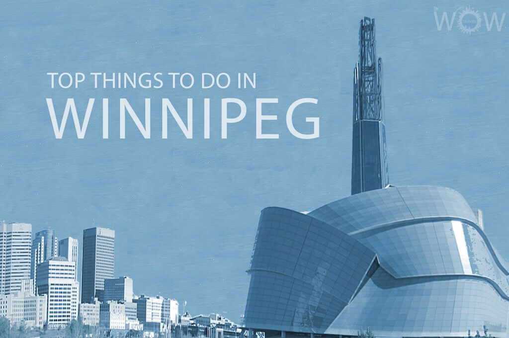 Top 11 Things To Do In Winnipeg