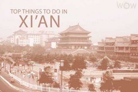 Top 11 Things To Do In Xi'an