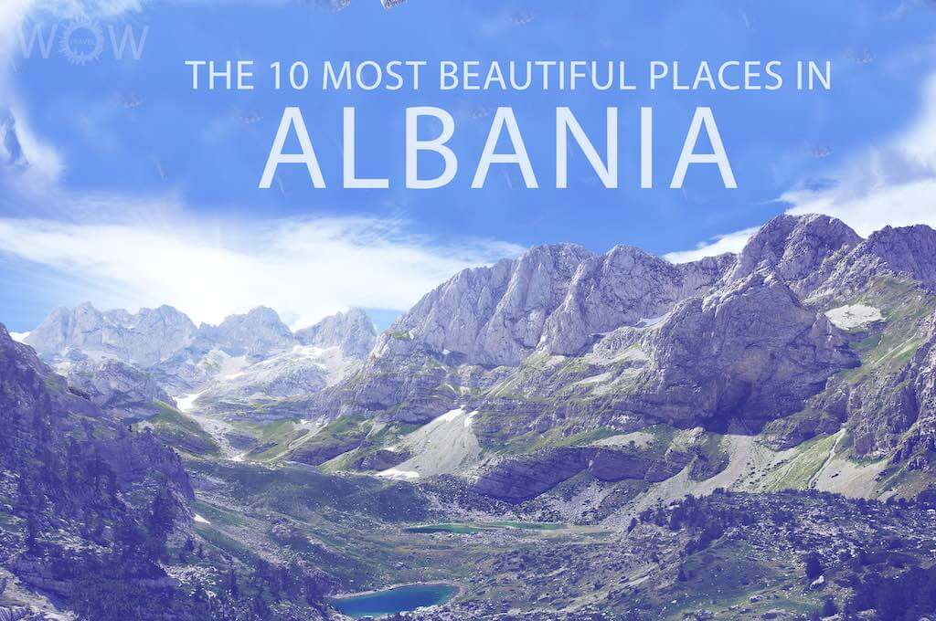 The 10 Most Beautiful Places In Albania