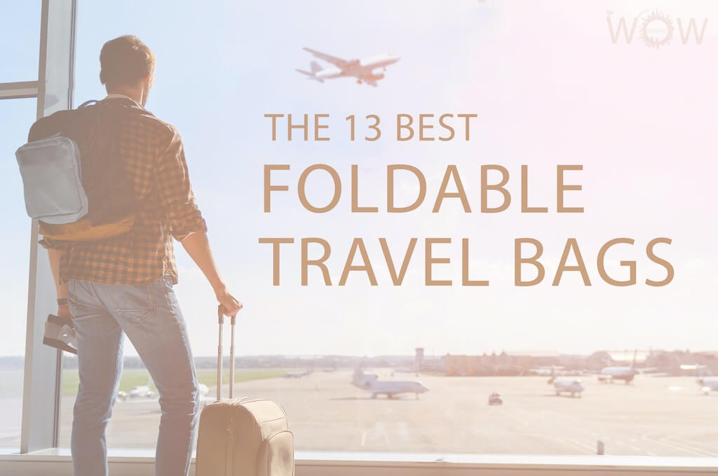 The 13 Best Foldable Travel Bags