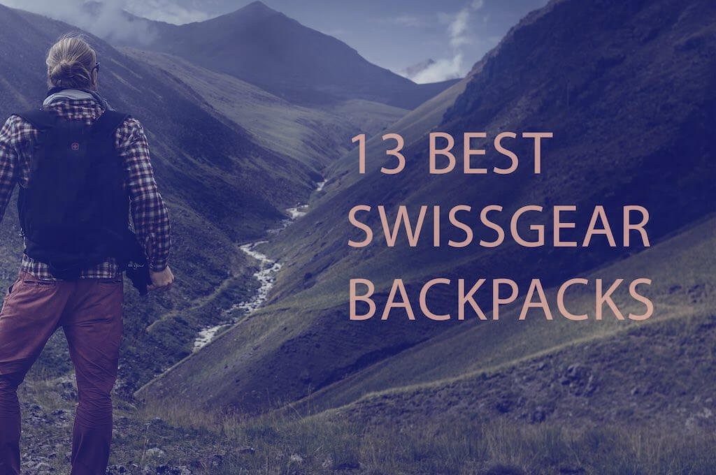 The 13 Best Swiss Gear Backpacks