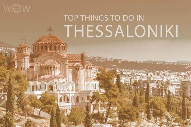 Top 10 Things To Do In Thessaloniki