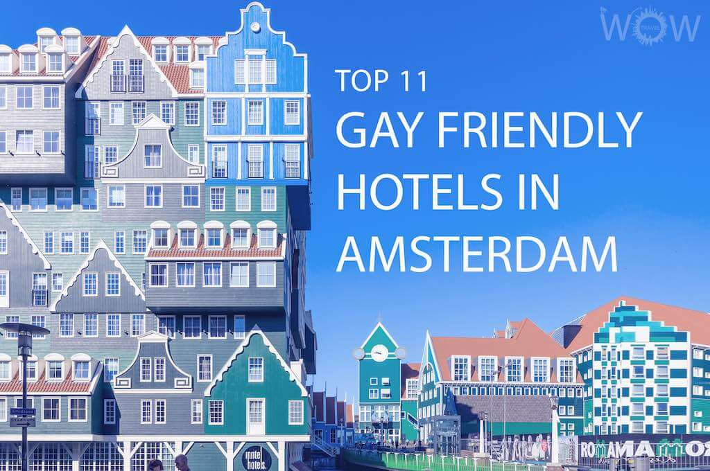Top 11 Gay-Friendly Hotels In Amsterdam
