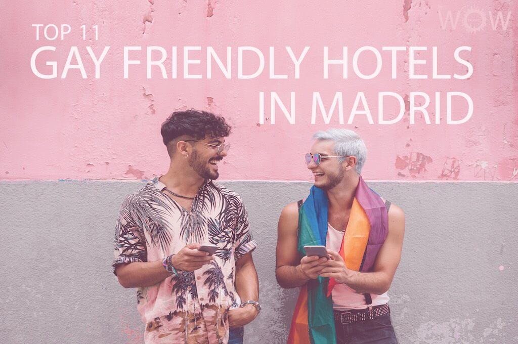 Top 11 Gay Friendly Hotels In Madrid