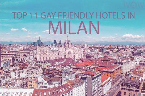 Top 11 Gay Friendly Hotels In Milan