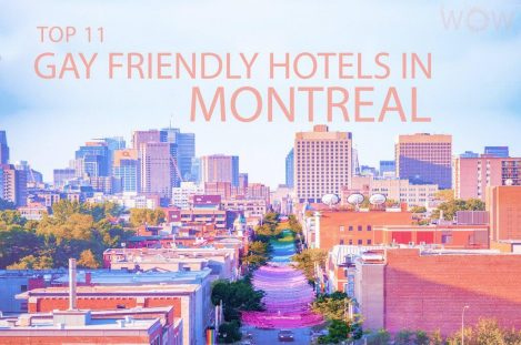 Top 11 Gay Friendly Hotels In Montreal