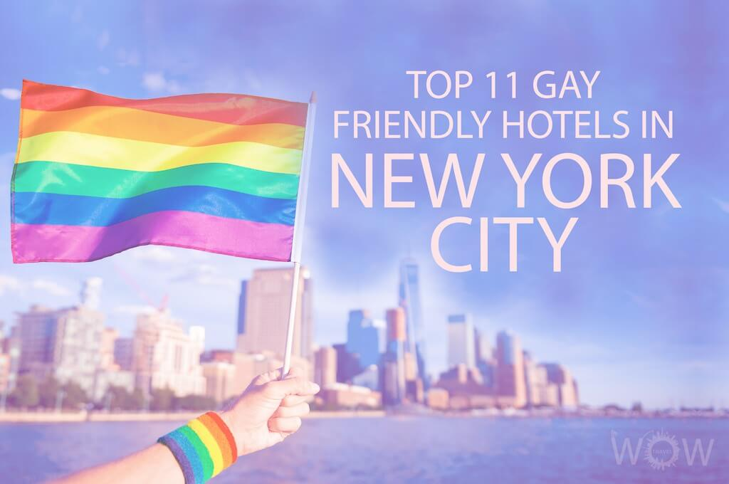 Top 11 Gay Friendly Hotels In New York City