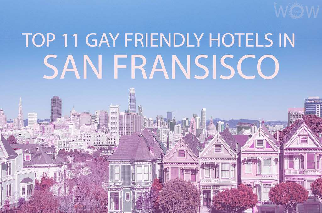 Top 11 Gay Friendly Hotels In San Francisco