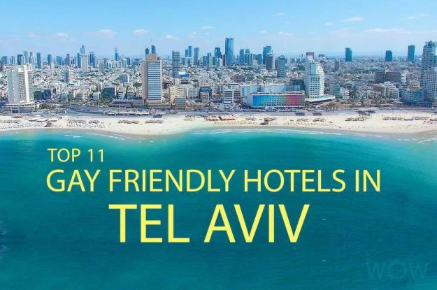 Top 11 Gay Friendly Hotels In Tel Aviv
