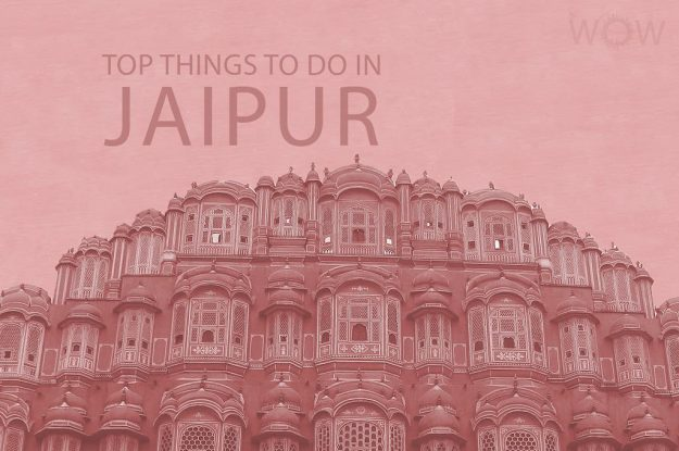 Top 11 Things To Do In Jaipur