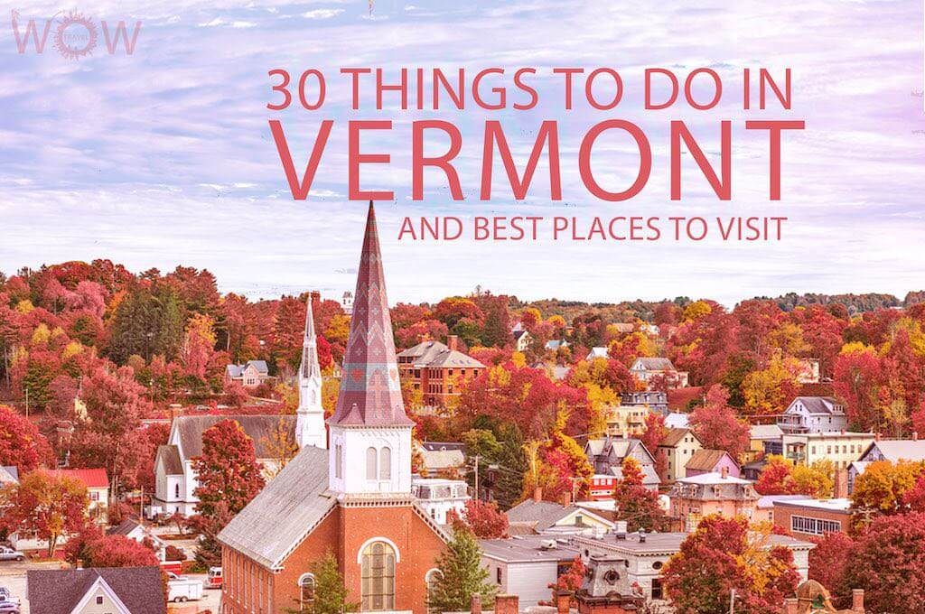 30 Things To Do In Vermont Best Places To Visit
