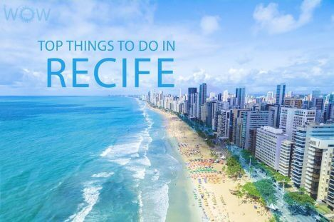 Top 10 Things To Do In Recife