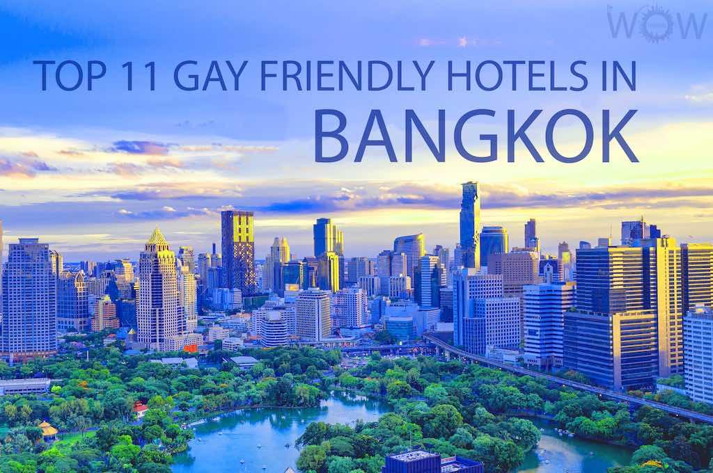 Top 11 Gay Friendly Hotels In Bangkok