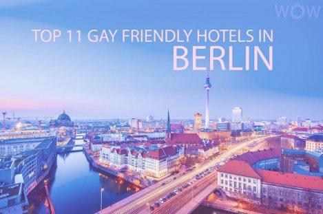 Top 11 Gay Friendly Hotels In Berlin