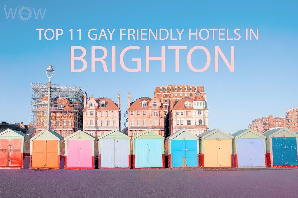 Top 11 Gay Friendly Hotels In Brighton