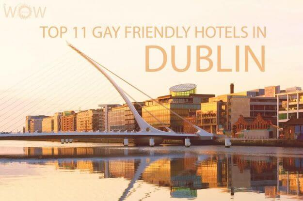 Top 11 Gay Friendly Hotels In Dublin