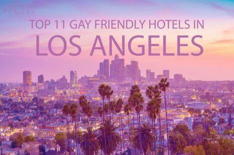 Top 11 Gay Friendly Hotels In Los Angeles