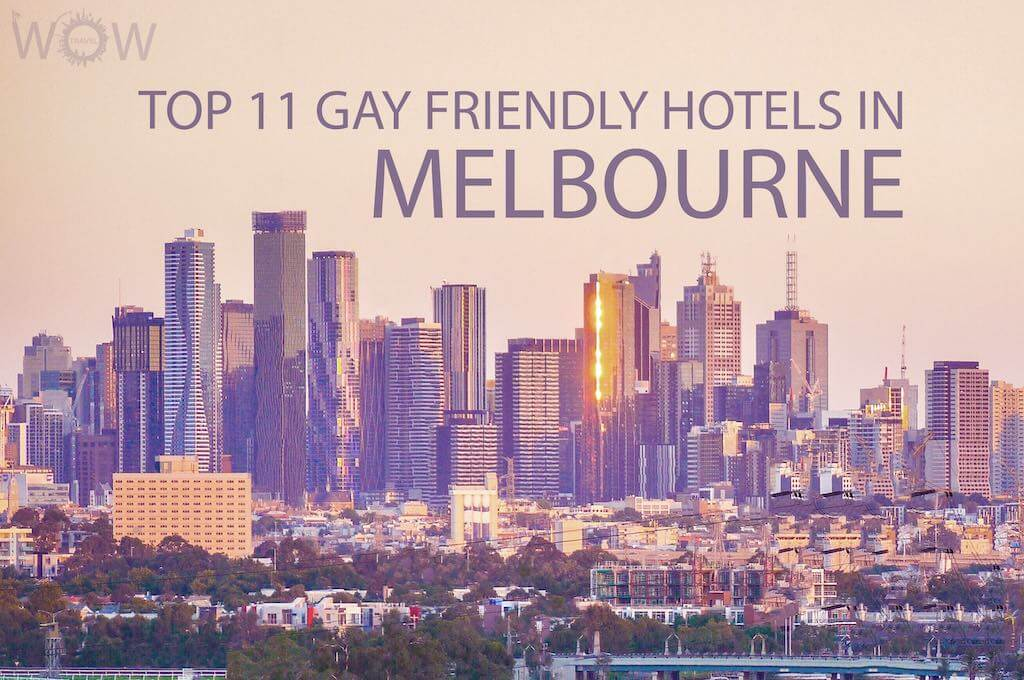 Top 11 Gay Friendly Hotels In Melbourne