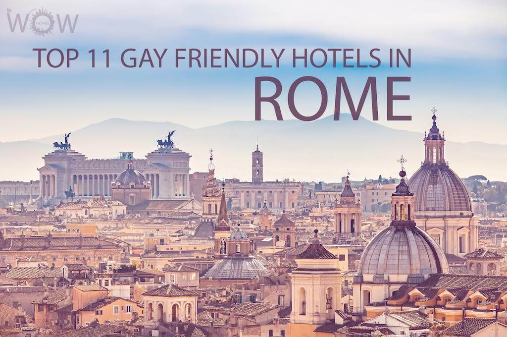 Top 11 Gay Friendly Hotels In Rome