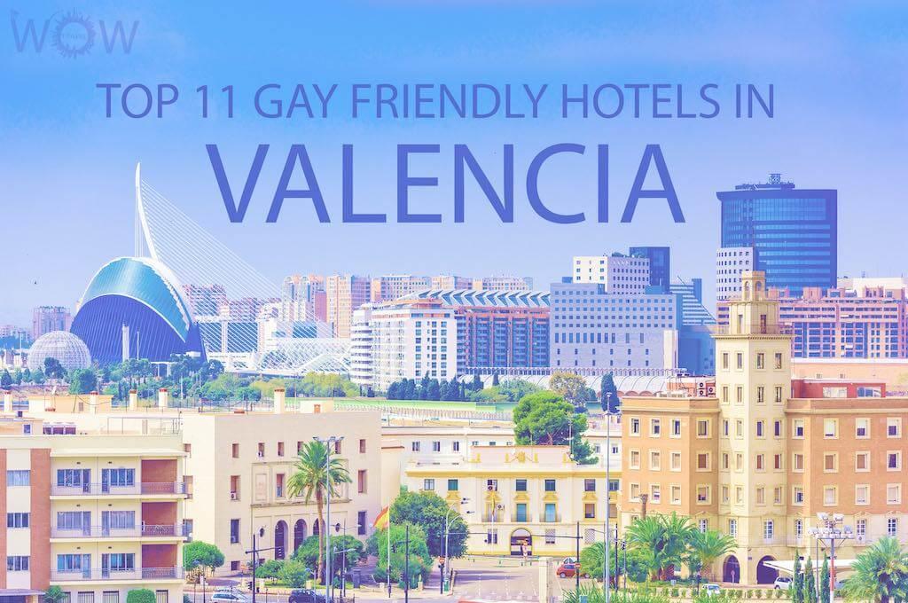 Top 11 Gay Friendly Hotels In Valencia