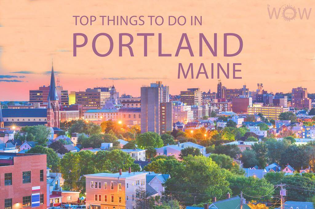 Top 20 Things To Do In Portland, Maine