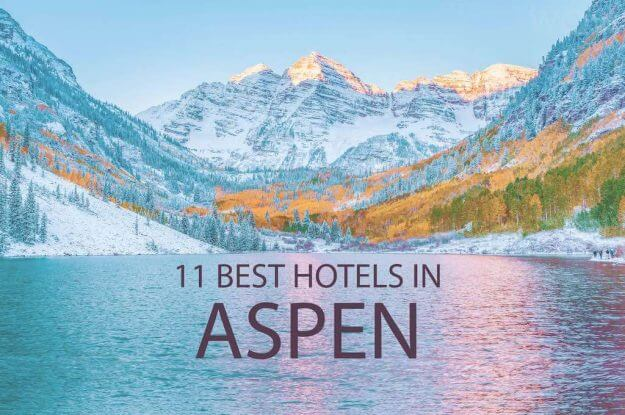 11 Best Hotels In Aspen Colorado